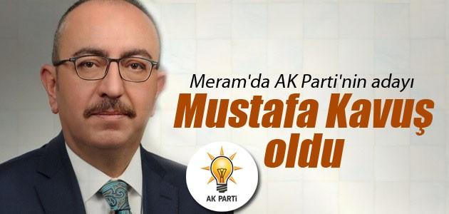 Meram'da AK Parti'nin adayı Mustafa Kavuş oldu