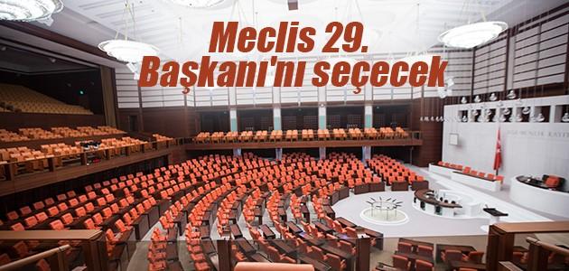 Meclis 29. Başkanı'nı seçecek