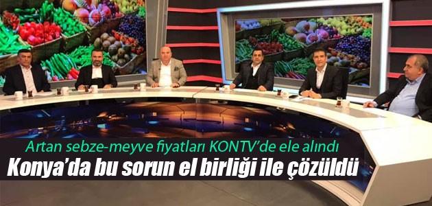 Artan sebze-meyve fiyatları KONTV'de ele alındı!